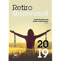 Retiro Quaresmal 2019: Exercícios Espirituais na Vida Cotidiana