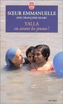 Yalla : en avant les jeunes par Sœur Emmanuelle