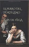 El Perro Del Hortelano De Lope De Vega: Teatro