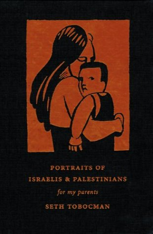 Portraits of Israelis and Palestinians: For My Parents