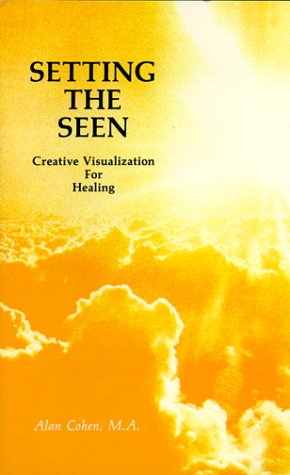 Setting the Seen: Creative Visualization for Healing