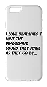 I love deadlines. I love the whooshing sound they make as Iphone 6 plastic case