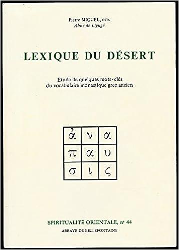 Téléchargement gratuit d'ebooks au format pdf Lexique du désert : Etude de quelques mots-clés du vocabulaire grec ancien - Spiritualité orientale N° 44 PDF ePub MOBI