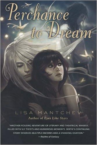 Amazon.com  Perchance to Dream  Theatre Illuminata  2 (9780312675103)  Lisa  Mantchev  Books ef21c2384a24e
