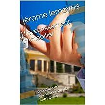 L'investissement immobilier : conseils sur l'investissement immobilier (French Edition)