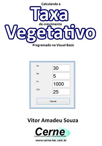 eBook Calculando a Taxa de crescimento Vegetativo Programado em Visual Basic