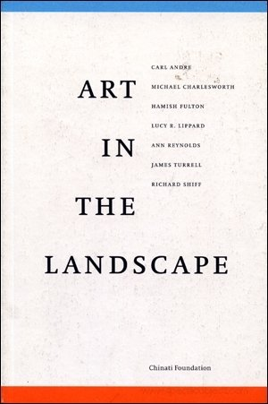 Art in the landscape: A symposium hosted by the Chinati Foundation, Marfa, Texas, on September 30 and October 1, 1995 PDF