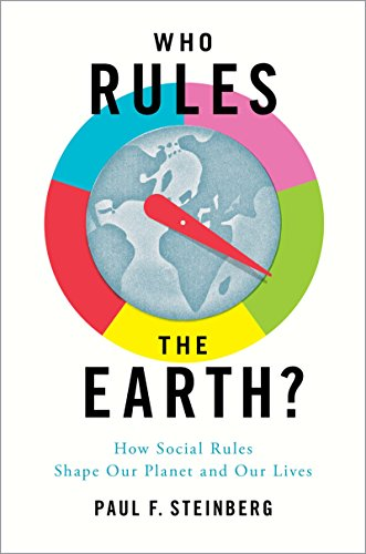 Who Rules the Earth?: How Social Rules Shape Our Planet and Our -
