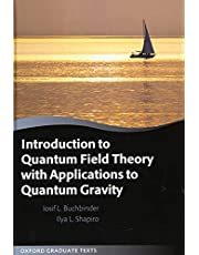 Introduction to Quantum Field Theory with Applications to Quantum Gravity