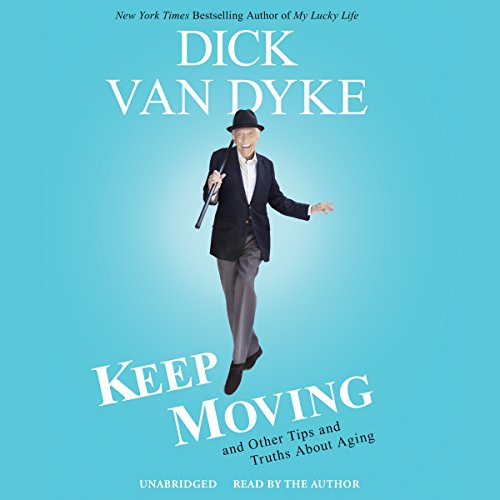 Keep Moving: And Other Tips and Truths About Aging: Library Edition by Blackstone Pub