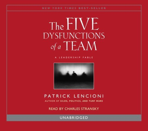 Download The Five Dysfunctions of a Team [ Audiobook ] Unabridged edition by Lencioni, Patrick published by Random House Audio [ Audio CD ] ebook