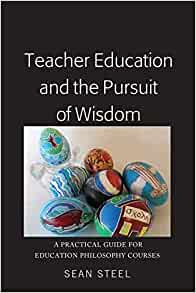 Teacher Education and the Pursuit of Wisdom: A Practical