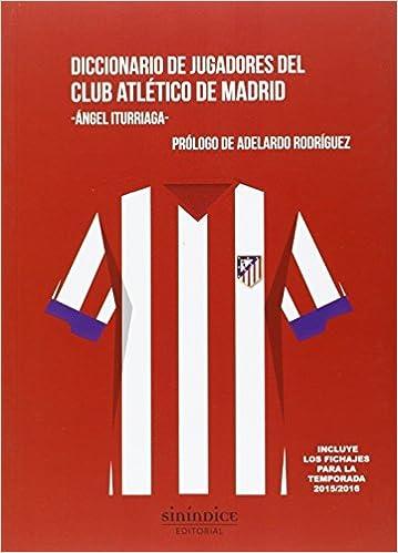 Diccionario de jugadores del Club Atlético de Madrid