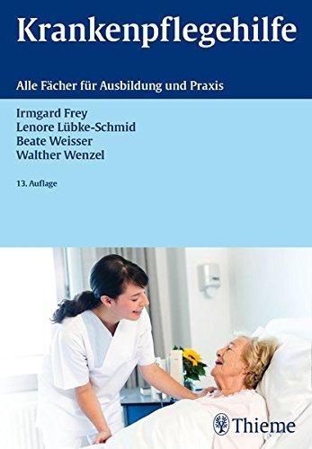 Krankenpflegehilfe: Alle Fächer für Ausbildung und Praxis