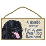 A Spoiled Rotten Portuguese Water Dog Lives Here! Wood Sign