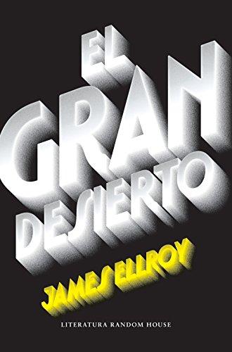 El gran desierto (Cuarteto de Los Ángeles 2) (Spanish Edition)