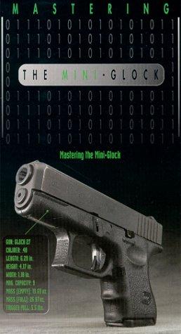 Mastering The Mini Glock [VHS]
