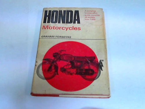 Honda Motorcycles: A Complete Maintenance Guide Covering All Models From 1960, Graham Forsdyke