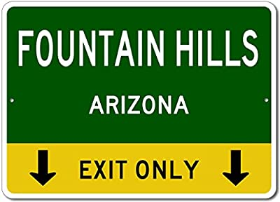 Fountain Hills, Arizona US - This Exit Only - Custom City State Aluminum Street Sign