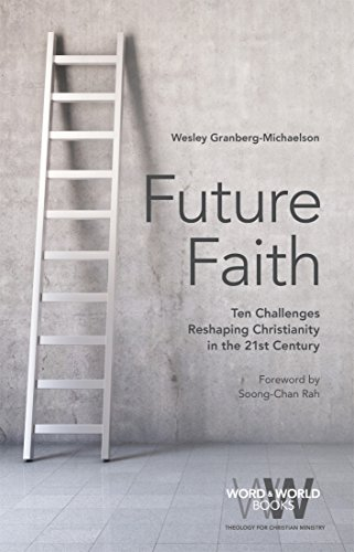 Future faith ten challenges reshaping christianity in the 21st future faith ten challenges reshaping christianity in the 21st century word world fandeluxe Gallery