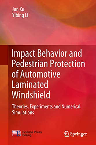 (Impact Behavior and Pedestrian Protection of Automotive Laminated Windshield: Theories, Experiments and Numerical Simulations)