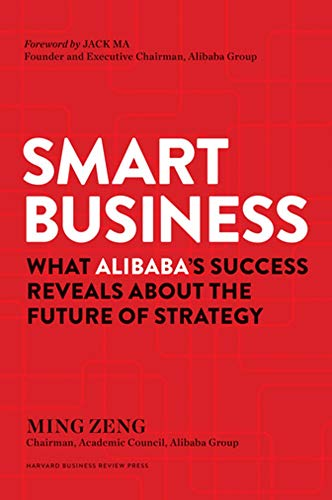 EBOOK Smart Business: What Alibaba's Success Reveals about the Future of Strategy<br />R.A.R