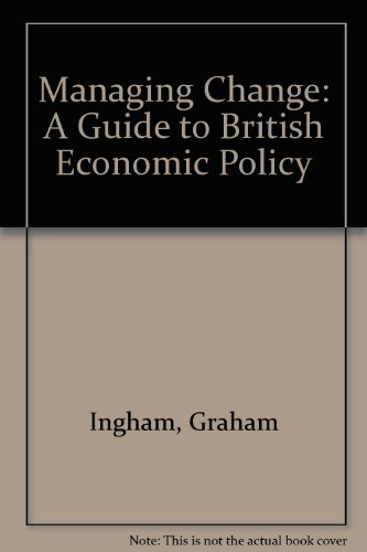 managing-change-a-guide-to-british-economic-policy