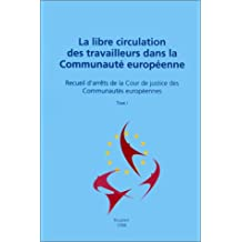 La Libre Circulation du travail dans la Communauté européenne. Recueil d'arrêts de la Cour de justice des Communautés européennes, tomes 1 à 3