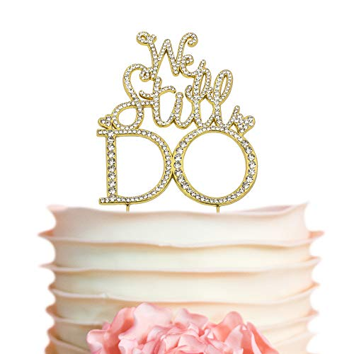 We Still Do GOLD Cake Topper | Premium Sparkly Crystal Diamond Bling Rhinestone Gems | Anniversary or Vow Renewal Decoration Ideas | Perfect Keepsake (We Still Do Gold)