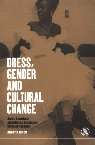 [Dress, Gender and Cultural Change: Asian American and African American Rites of Passage (Dress, Body,] (Costume Design Online Classes)