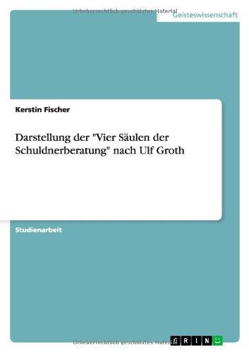 Darstellung der Vier Säulen der Schuldnerberatung nach Ulf Groth (German Edition)