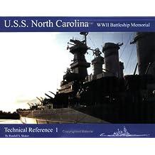 U.S.S. North Carolina Wwii Battleship Memorial: Technical Reference 1