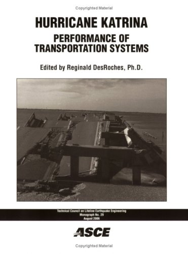 Hurricane Katrina: Performance of Transportation Systems (Technical Council on Lifeline Earthquake Engineering Monograph)