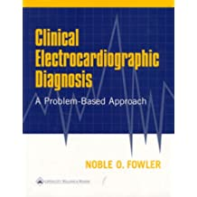 Clinical Electrocardiographic Diagnosis: Problem-Based Approach