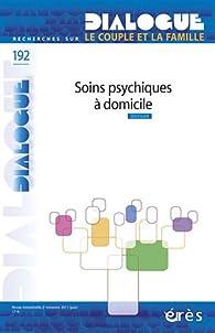 Dialogue 192. Soins psychiques au domicile par Régine Scelles