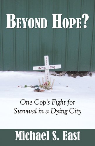 Beyond Hope: One Cops Fight for Survival in a Dying City