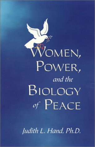 Women, Power, and the Biology of Peace
