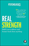 Real Strength: Build Your Resilience and Bounce Back from Anything