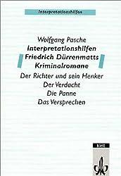 Interpretationshilfen Friedrich Dürrenmatts Kriminalromane: Der Richter und sein Henker - Der Verdacht - Die Panne - Das Versprechen