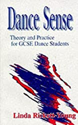 Dance Sense : Theory and Practice of Dance for Schools