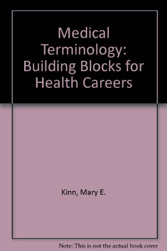 Medical Terminology: Building Blocks for Health Careers