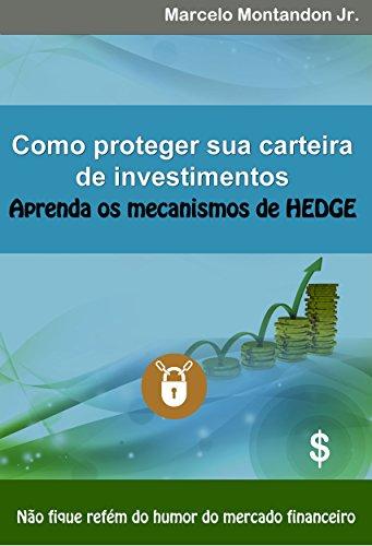 Como proteger sua carteira de investimentos - Aprenda os mecanismos de hedge