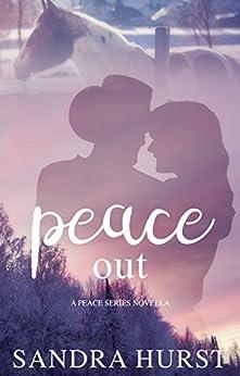 Peace Out: A Peace Novella Series (Peace Series Novella) by [Hurst, Sandra]