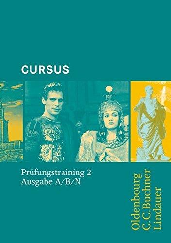 Cursus - Ausgaben A, B und N: Prüfungstraining 2 (Latein) Taschenbuch – 1. April 2009 Michael Hotz Friedrich Maier Oldenbourg Schulbuchverlag 3637007444