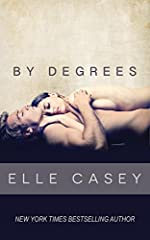 NEW YORK TIMES and USA TODAY BESTSELLING AUTHOR, ELLE CASEY, brings readers the New Adult Romance BY DEGREES.Celebrities all suffer from the same disease. I call it the create-your-own-reality disease. Most of them start out normal, like you ...