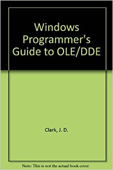 Windows Programmer's Guide to Ole/Dde/Book and Disk