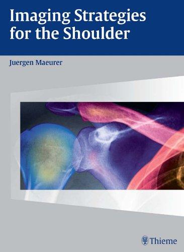 Imaging Strategies for the Shoulder (1st 2004) [Maeurer]