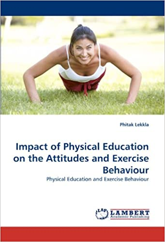 Book Impact of Physical Education on the Attitudes and Exercise Behaviour: Physical Education and Exercise Behaviour