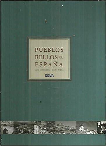 PUEBLOS BELLOS DE ESPAÑA: Amazon.es: LUIS CARANDELL, BBVA, DEMI MORA: Libros
