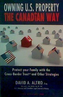 Owning U.S. Property The Canadian Way (2009-05-03) by David A. Altro